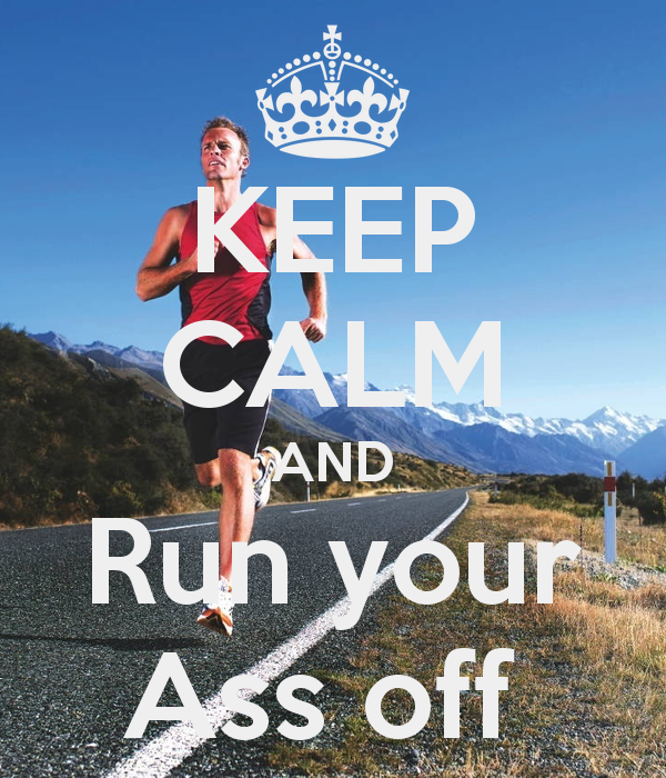 keep-calm-and-run-your-ass-off-9